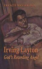 Irving Layton: God's Recording Angel-ExLibrary