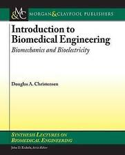 Introduction to Biomedical Engineering: Biomechanics and Bioelectricity - Part I