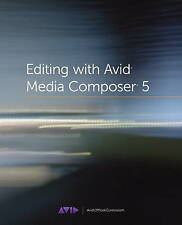 Editing with Avid Media Composer 5: The Official Avid Guide-ExLibrary