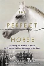 The Perfect Horse by Elizabeth Letts Book The Daring U. S. Mission Hardcover NEW