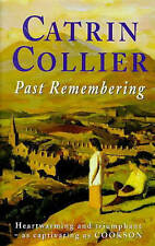 Past Remembering, Catrin Collier | Paperback Book | Good | 9780099538714