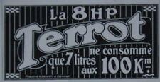 PUBLICITÉ DE PRESSE 1914 LA 8 HP TERROT NE CONSOMME QUE 7 LITRES AUX 100 KM