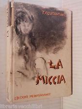 LA MICCIA T Costantini Edizioni Mediterranee 1969 libro romanzo narrativa storia