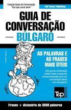 Guia de Conversacao Portugues-Bulgaro e Vocabulario Tematico 3000 Palavras by...