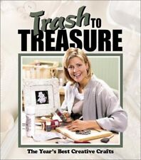 Trash to Treasure: The Years Best Crative Crafts
