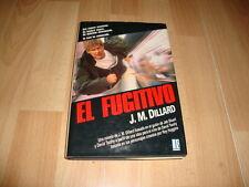 EL FUGITIVO DE J.M. DILLARD LIBRO CON HARRISON FORD Y EDITADO POR EDICIONES B