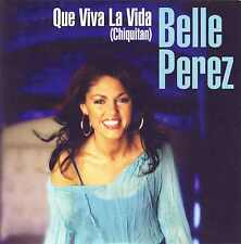 BELLE PEREZ - Que viva la vida (Chiquitan) 2TR CDS 2005 EUROPOP / LATIN
