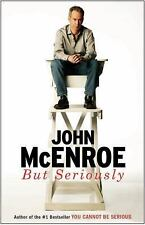 But Seriously by John McEnroe  - NEW HARDCOVER -  LOWEST PRICE ONLINE ANYWHERE!