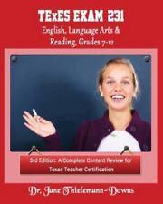 TExES Exam #231 English Language Arts and Reading, Grades 7-12 3rd Edition :...