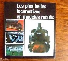 Trains    Modelisme ferroviare LES PLUS BELLES LOCOMOTIVES EN MODÈLES RÉDUITS