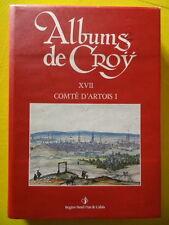 Albums de Croÿ tome 17 Comté d'Artois volume 1 1985 Pas-de-Calais