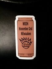 Ween boognishMilwaukee November 2nd sticker. Not pin.2x5 inches vinyl