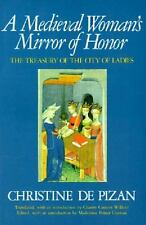 A Medieval Woman's Mirror of Honor : The Treasury of the City of Ladies by...