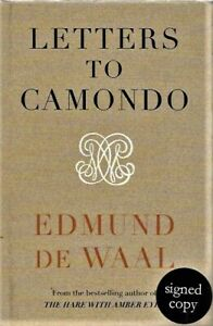 SIGNED LETTERS TO CAMONDO BY EDMUND DE WAAL BRAND NEW FIRST EDITION HARDBACK