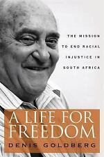 Life for Freedom : The Mission to End Racial Injustice in South Africa: By Go...
