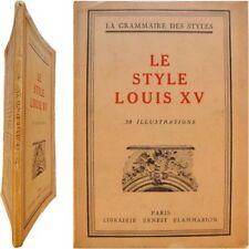 Le style Louis XV 1948 grammaire des styles mobilier ferronnerie sculpture etc