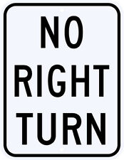 NO RIGHT TURN SIGN REAL -  Engineer Grade Reflective Aluminum LEGAL 18 x 24
