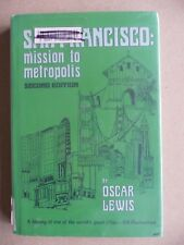 SAN FRANCISCO: mission to metropolis Oscar Lewis Second Edition