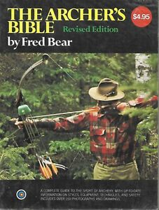 The Archer's Bible Revised Edition by Fred Bear (Paperback, 1980)