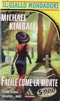 FACILE COME LA MORTE  Kimball  MONDADORI - IL GIALLO MONDADORI N. 2593