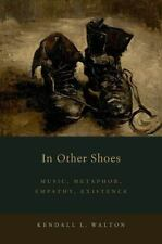 In Other Shoes: Music, Metaphor, Empathy, Existence (Paperback or Softback)