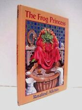 The Frog Princess by Rosalind Allchin