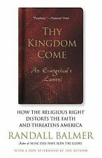 Thy Kingdom Come : How the Religious Right Distorts the Faith and Threatens...