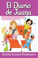 El Diario de Juana: Porque Siempre Es Posible Cumplir Los Suenos (Paperback or S