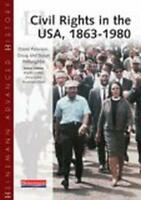 Heinemann Advanced History: Civil Rights in the USA 1863-1980 by Susan Willoughb