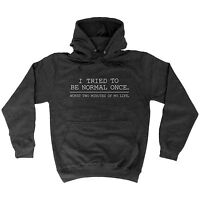 TRIED TO BE NORMAL ONCE HOODIE hoody nerd geek funny birthday gift 123t present