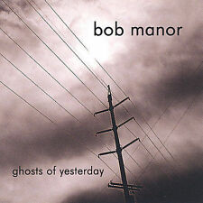 Manor, Bob : Ghosts of Yesterday CD