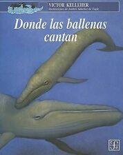 NEW Donde las ballenas cantan (A la Orilla del Viento) (Spanish Edition)