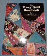 The Crazy Quilt Handbook by Judith Baker Montano (1995, Paperback)