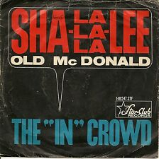 "7'' Single THE ""IN""CROWD - Sha-La-La-La-Lee (2:21) / Old McDonald (1:52) RAR !!!"