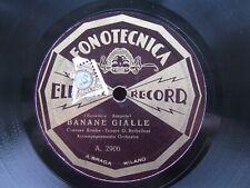 G SERBELLONI 78 RPM BANANE GIALLE / TORNA ROSINA 1935 ITALIAN FONOTECNICA 2906/9