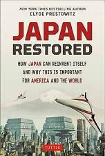 Japan Restored: How Japan Can Reinvent Itself and Why This Is Important for...