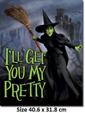 Wizard of Oz - Witch - I'll Get You My Pretty Tin Sign 1902  Licensed