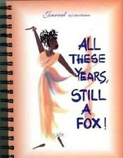 All These Years, Still A Fox Journal - Cidne Wallace - New!