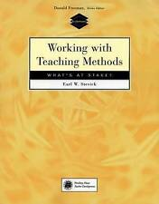 NEW Working with Teaching Methods: What's at Stake? by Earl W. Stevick