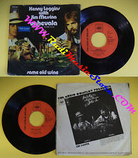LP 45 7'' KENNY LOGGINS JIM MESSINA Vahevala Same old wine 1972 CBS no cd mc dvd