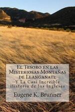 El Tesoro en Las Misteriosas Montanas de Llanganati : Y la Casi Increible...