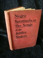 Negro Spirituals, Or The Songs Of The Jubilee Singers Hb C.1900