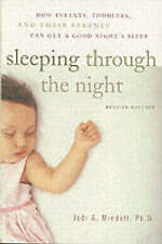 Sleeping Through the Night, Revised Edition: How Infants, Toddlers, and Their P