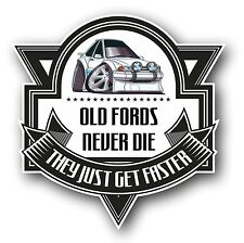Koolart Old Fords Never Die Slogan For Series 1 Ford Escort RS Turbo Car Sticker