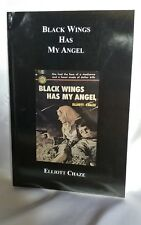 BLACK WINGS HAS MY ANGEL By Elliott Chaze *Excellent Condition*