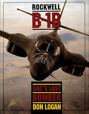 Book - Rockwell B-1B: SAC's Last Bomber by Don Logan
