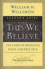 This We Believe : The Core of Wesleyan Faith and Practice by Kathy Armistead...