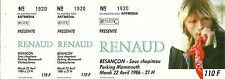 RARE / TICKET BILLET CONCERT - RENAUD A BESANCON ( FRANCE ) 22 AVRIL 1986