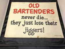 Harolds Club Sign Vintage Old Bartenders Never Die They Just Lose Their Jiggers