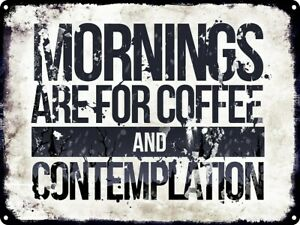 Tin Sign Mornings Are For Coffee And Contemplation 40.7x30.5cm